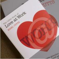 Nigel Cutts The Little Book of Love at Work